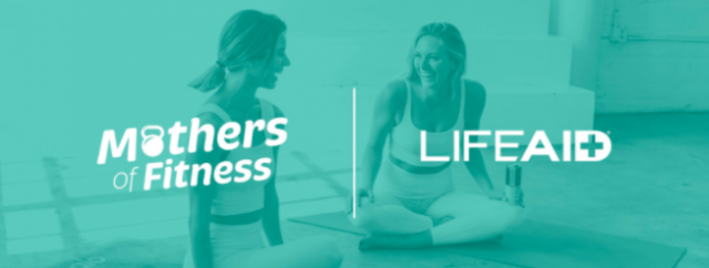 LIFEAID Supports Moms with Launch of 'Mothers of Fitness' Docuseries and Facebook Community